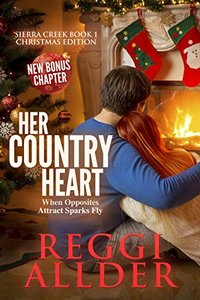 Her Country Heart Christmas Edition (Sierra Creek Series Book 1)