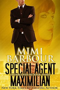 Special Agent Maximilian (Undercover FBI Book 3) - Published on Aug, 2015