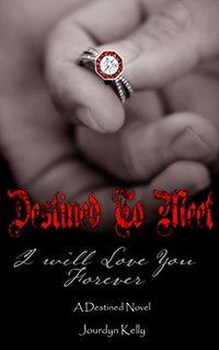 Destined to Meet: A Destined Novel (Destined Novels Book 3) - Published on Nov, 2014