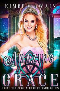 Amazing Grace (Fairy Tales of a Trailer Park Queen Book 15)