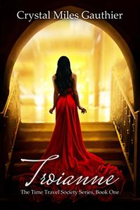 Troianne (The Time Travel Society Series Book 1) - Published on Aug, 2019