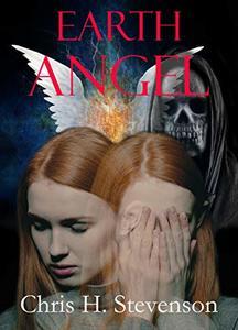 Earth Angel: Hell Hath No Fury When an Angel Gets Mad