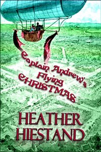 Captain Andrew's Flying Christmas (Steampunk Smugglers Book 1)