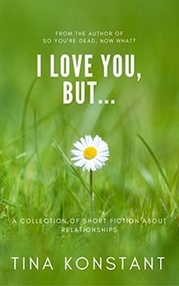 I Love You, But...: A Collection of Short Fiction about Relationships (Peagle Tales Book 3) - Published on Jul, 2018