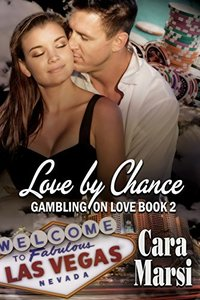 Love By Chance (Gambling On Love Book 2)