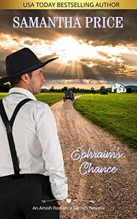 Ephraim's Chance (Amish Romance Secrets Book 4) - Published on Feb, 2014