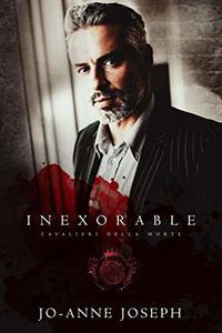 Inexorable (Cavalieri Della Morte Series Book 12)