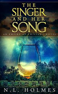 The Singer and Her Song (Empire at Twilight Book 2) - Published on May, 2020