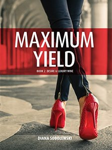 Maximum Yield: Book 2 Desire & Luxury Wine