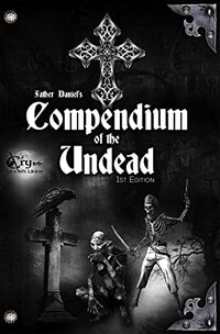 Father Daniel's Compendium of the Undead (A Cry in the Moon's Light)