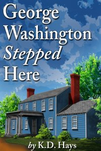 George Washington Stepped Here: a Karen Maxwell Mystery (Karen Maxwell Mysteries Book 1)