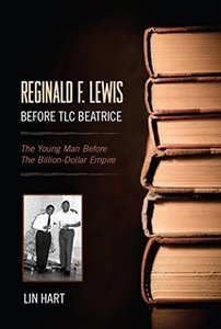 Reginald F. Lewis Before TLC Beatrice.: The Young Man Before The Billion-Dollar Empire