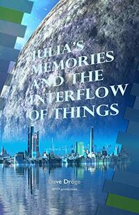 Julia's Memories and the Interflow of Things (Amor Mundi Book 12)