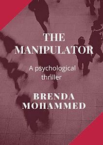 The Manipulator: A Psychological Thriller