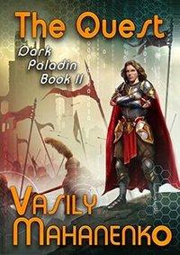 The Quest (Dark Paladin Book #2) LitRPG Series