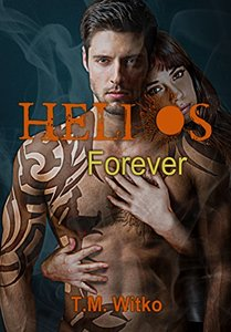 Helios Forever (The Helios Chronicles Book 4)