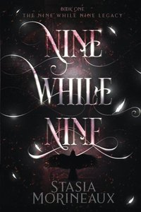 Nine While Nine (The Nine While Nine Legacy) - Published on Nov, -0001