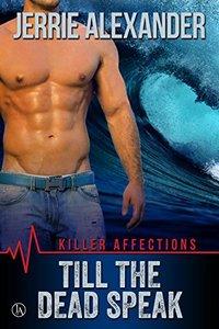 Till The Dead Speak (Killer Affections Book 2) - Published on Oct, 2016