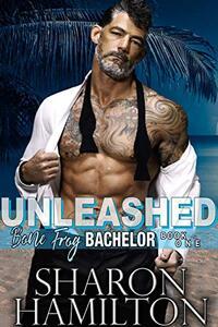 Unleashed (Bone Frog Bachelor Book 1)