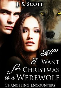 All I Want For Christmas Is A Werewolf (Changeling Encounters) - Published on Dec, 2012