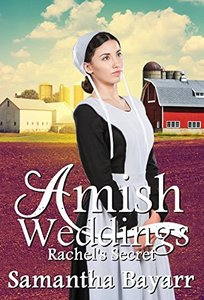 Amish Weddings: Amish Romance: Rachel's Secret (Amish Wedding Romance Book 3)