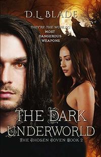 The Dark Underworld: A Paranormal Suspense & Thriller (The Chosen Coven Book 2)