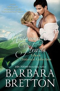 Untamed Hearts - 3 Complete Historical Romances
