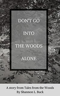 Don't Go Into The Woods Alone (Tales from the Woods) - Published on Dec, 2017