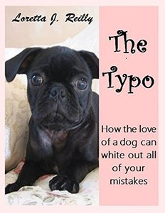 The Typo: How the Love of a Dog Can White Out All of Your Mistakes