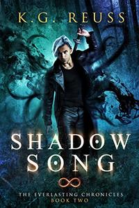 Shadow Song (The Everlasting Chronicles Book 2)