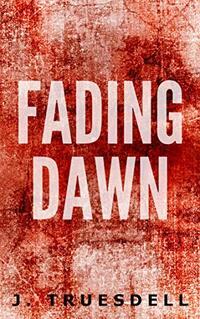Fading Dawn