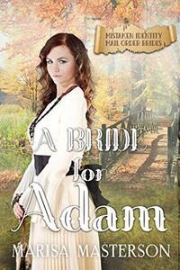 A Bride for Adam: Mistaken Identity Mail Order Brides Book 6
