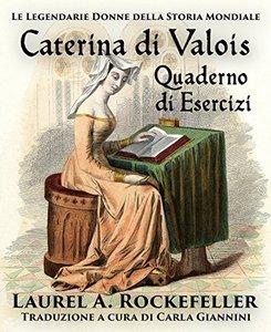 Caterina di Valois Quaderno di Esercizi (Italian Edition)