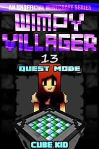 Wimpy Villager 13: Quest Mode