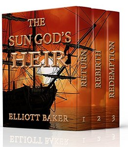 The Sun God's Heir: The Complete Trilogy: Return, Rebirth, Redemption
