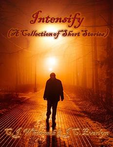 Intensify (A Collection of Short Stories)