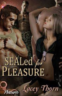 SEALed for Pleasure (Pleasures Series, Book Three)