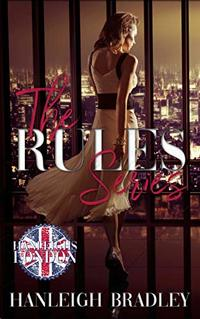 The Rules Series Box Set: Hanleigh's London - Published on Apr, 2016