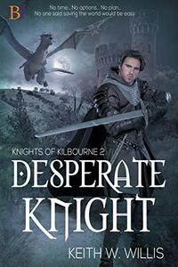 Desperate Knight (Knights of Kilbourne Book 2)