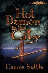 Hot Demon in the City (Latter Day Demons Book 1) - Published on Jul, 2015