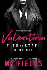 Valentina: Woman Empowered (Tied In Steel Book 1) - Published on Feb, 2018