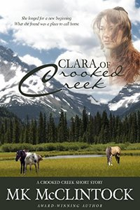 Clara of Crooked Creek (Western Short Story) - Published on Jan, 2016