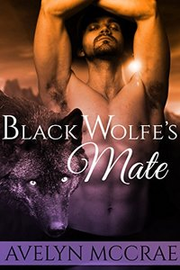 Black Wolfe's Mate: A Wolf Shifter Love Story