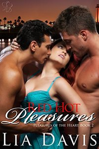 Red Hot Pleasures (Pleasures of the Heart Book 2) - Published on Mar, 2017