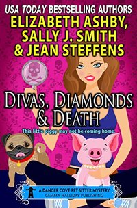 Divas, Diamonds & Death: a Danger Cove Pet Sitter Mystery (Danger Cove Mysteries Book 15)