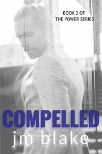 Compelled (The Power Series Book 2)