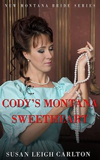 Cody's Montana Sweetheart: A New Montana Brides Ebook (The New Montana Brides 5)