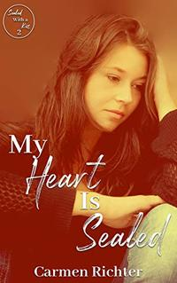 My Heart Is Sealed (Sealed With a Kiss Book 2) - Published on Dec, 2017
