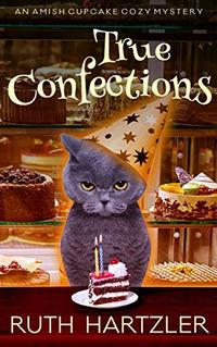 True Confections: An Amish Cupcake Cozy Mystery - Published on Mar, 2019