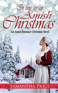 In Time For An Amish Christmas: Amish Romance